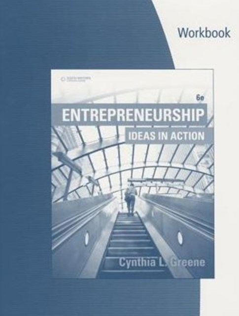 Student Workbook: Entrepreneurship: Ideas in Action, 6th