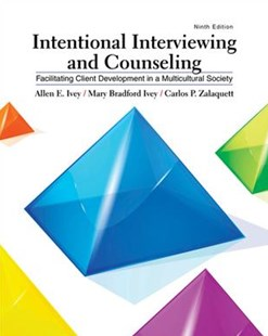 Intentional Interviewing and Counseling : Facilitating Client  Development in a Multicultural Society by Mary Ivey, Mary Bradford Ivey, Carlos P. Zalaquett (9781305865785) - HardCover - Social Sciences Sociology