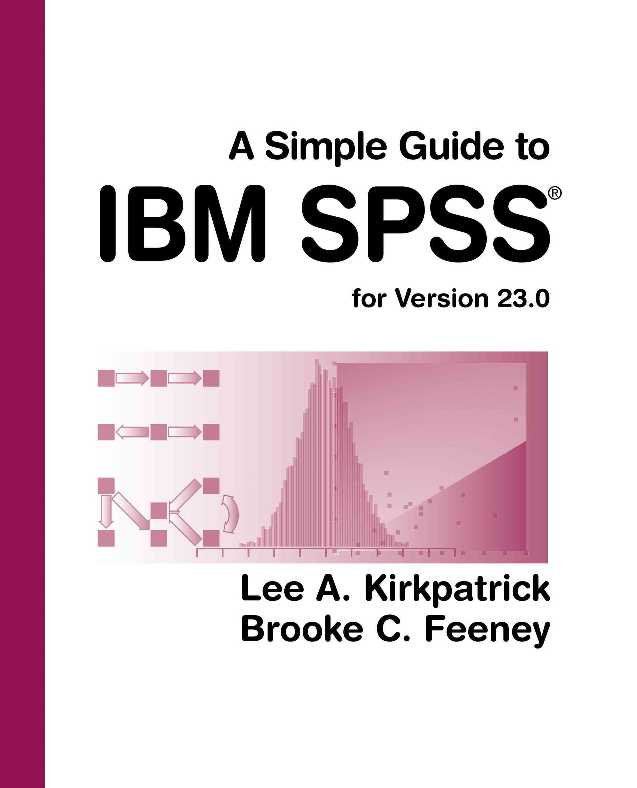 A Simple Guide to IBM SPSS Statistics - version 23.0