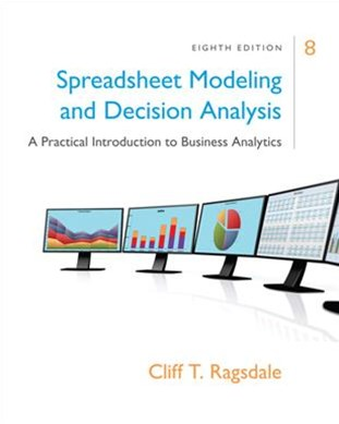 Spreadsheet Modeling & Decision Analysis: A Practical Introduction to  Business Analytics : A Practical Introduction to Business Analytics
