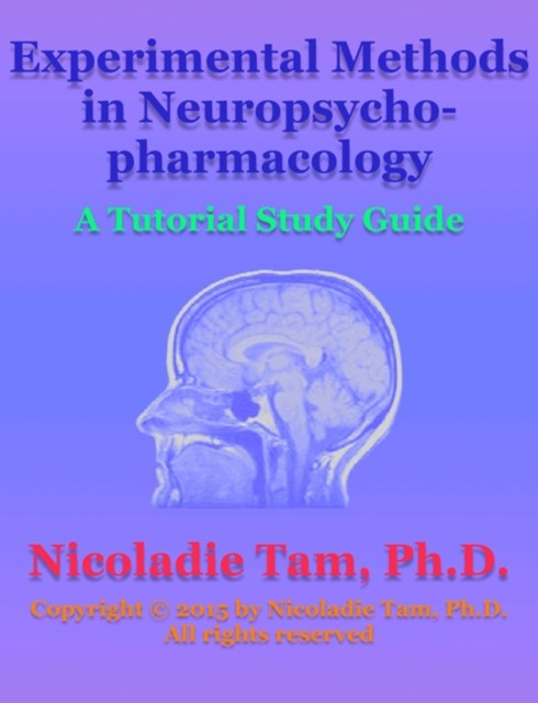 (ebook) Experimental Methods in Neuropsychopharmacology: A Tutorial Study Guide