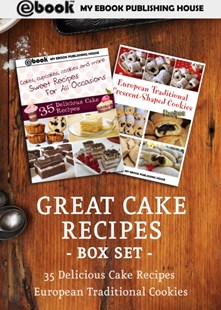 (ebook) Great Cake Recipes Box Set - Cooking Desserts