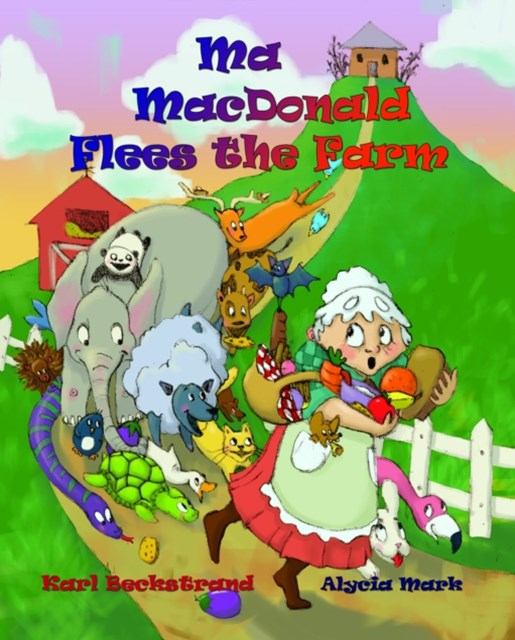 Ma MacDonald Flees the Farm: It's Not a Pretty Picture ... Book