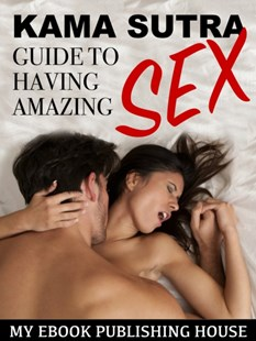 (ebook) Kama Sutra Guide to Having Amazing Sex - Family & Relationships Relationships