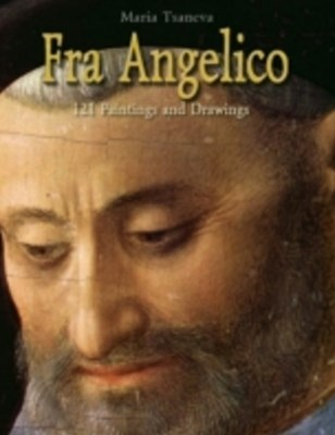 Fra Angelico: 121 Paintings and Drawings