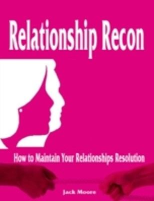 (ebook) Relationship Recon - How to Maintain Your Relationships Resolution