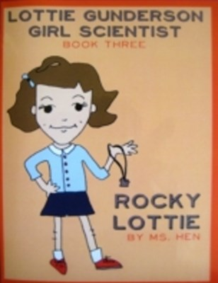 Rocky Lottie: Lottie Gunderson Girl Scientist Book 3