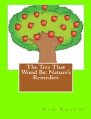 Tree That Wood Be: Nature's Remedies