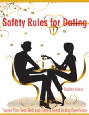 (ebook) Safety Rules for Dating - Fasten Your Seat-Belt and Have a Great Dating Experience