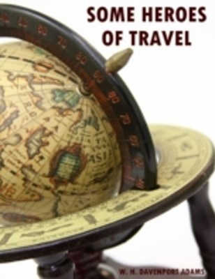 (ebook) Some Heroes of Travel (Illustrated)