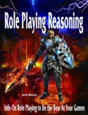 (ebook) Role Playing Reasoning - Info On Role Playing to Be the Best At Your Games