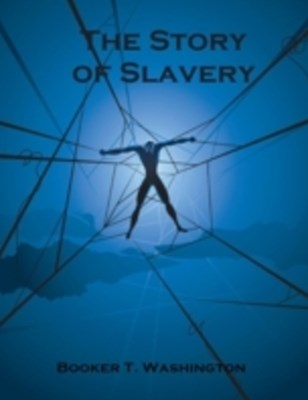 (ebook) Story of Slavery (Illustrated)