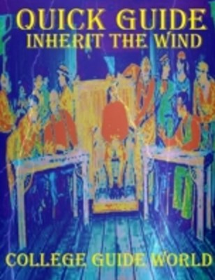 Quick Guide: Inherit the Wind
