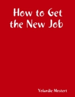 (ebook) How to Get the New Job