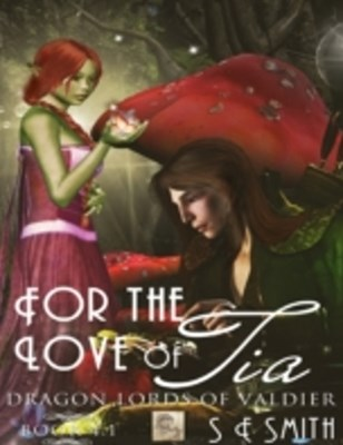 For the Love of Tia: Dragon Lords of Valdier 4.1