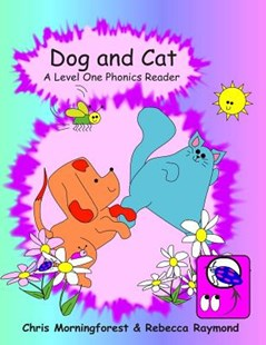 Dog and Cat - A Level One Phonics Reader by Chris Morningforest, Rebecca Raymond (9781312115491) - PaperBack - Children's Fiction