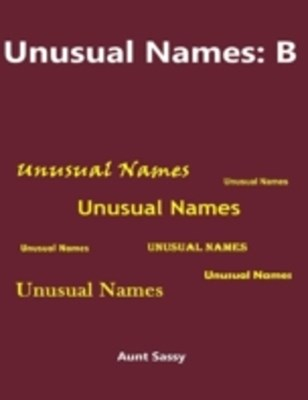 (ebook) Unusual Names: B