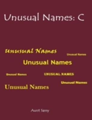 (ebook) Unusual Names: C