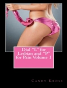 (ebook) Dial &quote;L&quote; for Lesbian and &quote;P&quote; for Pain Volume 1 - Social Sciences Gender
