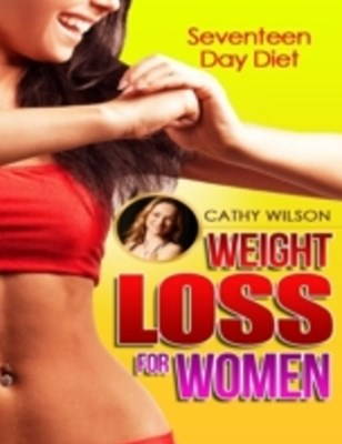 Weight Loss for Women: Seventeen Day Diet