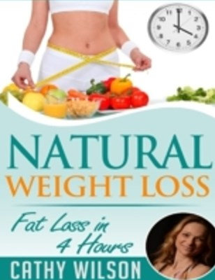 Natural Weight Loss: Fat Loss In 4 Hours