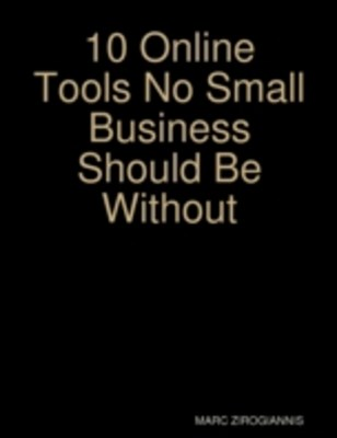 (ebook) 10 Online Tools No Small Business Should Be Without