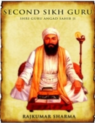 (ebook) Second Sikh Guru: Shri Guru Angad Sahib Ji