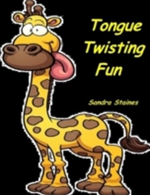 Tongue Twisting Fun
