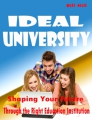 (ebook) Ideal University - Shaping Your Future Through the Right Education Institution