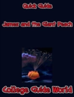 Quick Guide: James and the Giant Peach