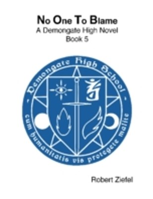 No One to Blame  - A Demongate High Novel - Book 5
