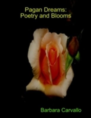 Pagan Dreams Poetry and Blooms