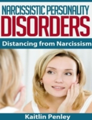 Narcissistic Personality Disorders: Distancing from Narcissism