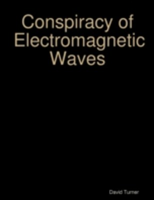 Conspiracy of Electromagnetic Waves
