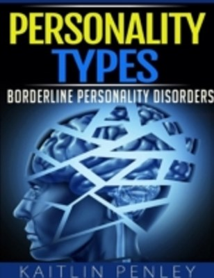 Personality Types: Borderline Personality Disorders