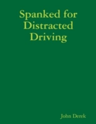 (ebook) Spanked for Distracted Driving