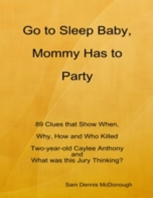 Go to Sleep Baby, Mommy Has to Party