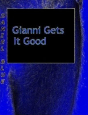 (ebook) Gianni Gets It Good