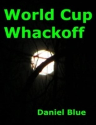 (ebook) World Cup Whackoff
