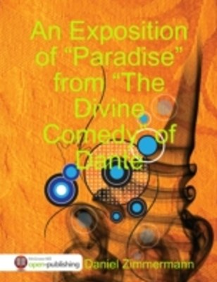 (ebook) Exposition of &quote;Paradise&quote; from the &quote;Divine Comedy&quote; of Dante