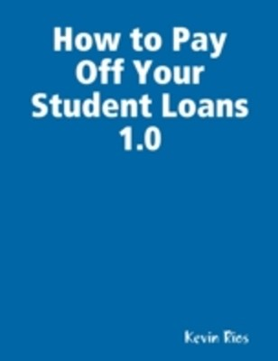 How to Pay Off Your Student Loans 1.0