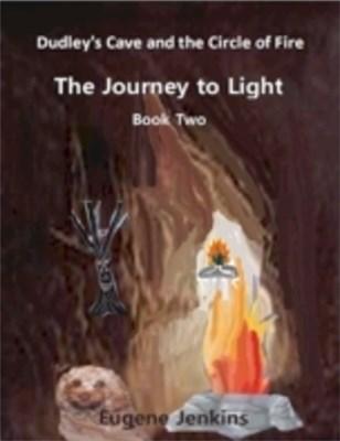 (ebook) Dudley's Cave and the Circle of Fire: Journey to Light Book Two