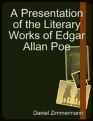 (ebook) Presentation of the Literary Works of Edgar Allan Poe