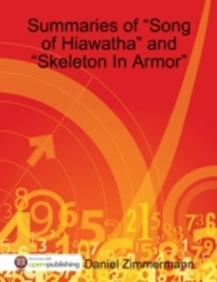 (ebook) Summaries of &quote;Song of Hiawatha&quote; and &quote;Skeleton In Armor&quote;