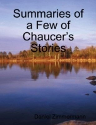 (ebook) Summaries of a Few of Chaucer's Stories