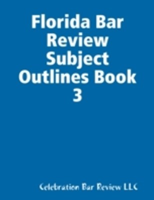 (ebook) Florida Bar Review Subject Outlines Book 3