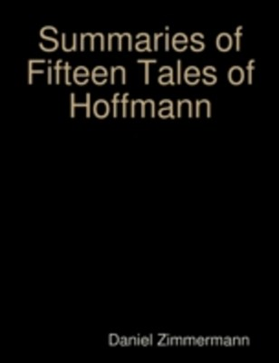(ebook) Summaries of Fifteen Tales of Hoffmann