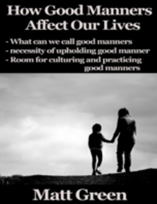 (ebook) How Good Manners Affect Our Lives