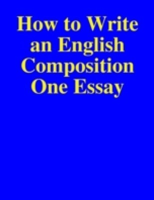 (ebook) How to Write an English Composition One Essay