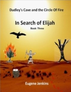 (ebook) Dudley's Cave and the Circle of Fire: In Search of Elijah Book Three - Children's Fiction
